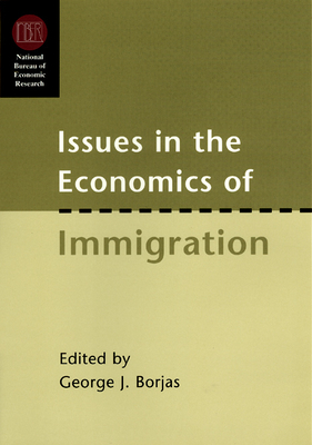 Issues in the Economics of Immigration - Borjas, George J, Dr. (Editor)