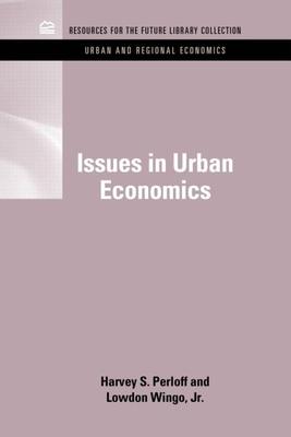 Issues in Urban Economics - Perloff, Harvey S., and Wingo, Lowdon