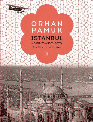 Istanbul: Memories and the City (The Illustrated Edition) - Pamuk, Orhan