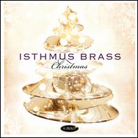 Isthmus Brass: Christmas - Anthony Di Sanza (percussion); David Cooper (trumpet); David Cooper (flugelhorn); Demondrae Thurman (euphonium);...