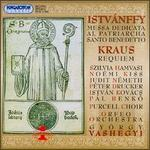 Istvánffy: St. Benedict Mass; Kraus: Requiem