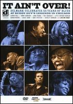 It Ain't Over!: Delmark Celebrates 55 Years of Blues -