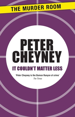 It Couldn't Matter Less - Cheyney, Peter