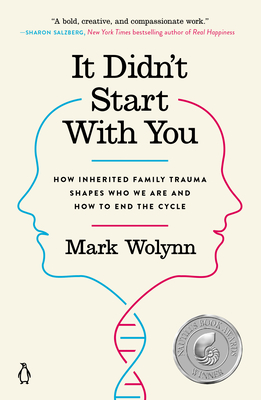 It Didn't Start with You: How Inherited Family Trauma Shapes Who We are and How to End the Cycle - Wolynn, Mark