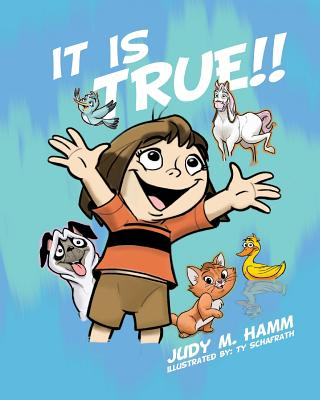 It Is True!! - Hamm, Judy M