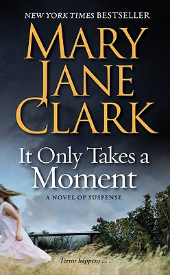 It Only Takes a Moment - Clark, Mary Jane