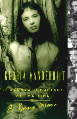 It Seemed Important at the Time: A Romance Memoir - Vanderbilt, Gloria