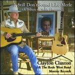 It Still Don't Sound Like Merle - Clayton Claxton