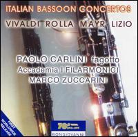 Italian Bassoon Concertos - Alberto Martini (violin); Paolo Carlini (bassoon); Accademia I Filarmonici; Marco Zuccarini (conductor)
