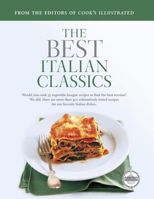 Italian Classics - Cook's Illustrated Magazine, and Cook's Illustrated (Editor)
