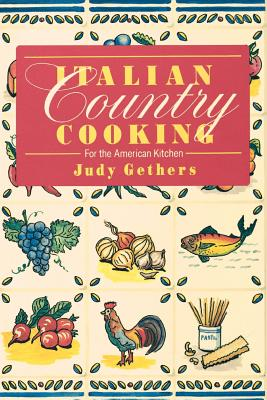 Italian Country Cooking - Gethers, Judith