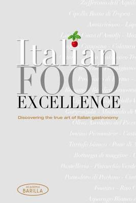 Italian Essentials: Discovering the True Art of Italian Gastronomy - Academia Barilla