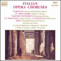Italian Opera Choruses - Brugensis Capella (choir, chorus); Budapest Chorus (choir, chorus); Hungarian State Opera Chorus (choir, chorus);...