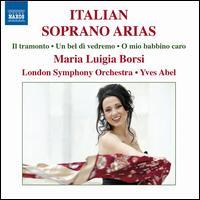 Italian Soprano Arias - Maria Luigia Borsi (soprano); London Symphony Orchestra; Yves Abel (conductor)
