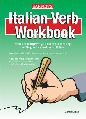 Italian Verb Workbook - Danesi, Marcel, PH.D.