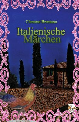 Italienische Marchen - Brentano, Clemens
