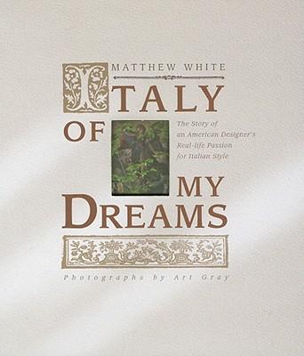 Italy of My Dreams - White, Matthew