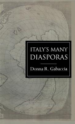 Italy's Many Diasporas - Gabaccia, Donna R