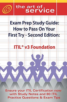 Itil V3 Foundation Certification Exam Preparation Course in a Book for Passing the Itil V3 Foundation Exam - The How to Pass on Your First Try Certification Study Guide - Second Edition - Menken, Ivanka, and Blokdijk, Gerard