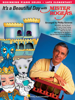 It's a Beautiful Day with Mister Rogers - Rogers, Fred, and Keveren, Phillip