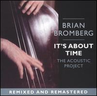 It's About Time: The Acoustic Project - Brian Bromberg