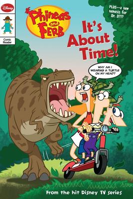 It's about Time! - Green, John, and Povenmire, Dan (Creator), and Marsh, Jeff (Creator)