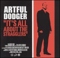 It's All About the Stragglers - Artful Dodger