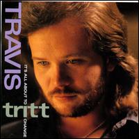 It's All About to Change - Travis Tritt