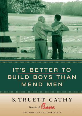 It's Better to Build Boys Than Mend Men - Cathy, Truett