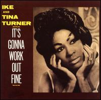 It's Gonna Work Out Fine - Ike & Tina Turner