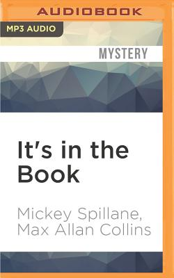 It's in the Book - Spillane, Mickey, and Collins, Max Allan, and Brick, Scott (Read by)