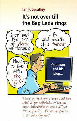 It's Not Over Till the Bag Lady Rings - Spratley, Ian F.