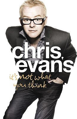 It's Not What You Think - Evans, Chris, Professor