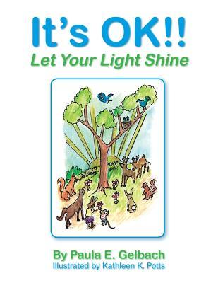 It's Ok!! Let Your Light Shine - Gelbach, Paula E