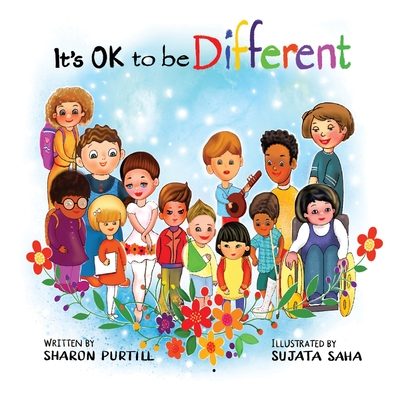 It's OK to be Different: A Children's Picture Book About Diversity and Kindness - Purtill, Sharon