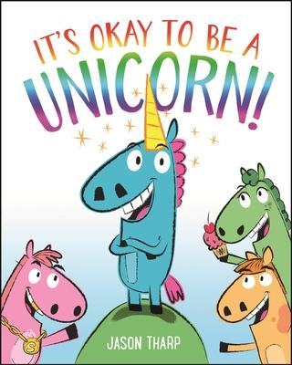 It's Okay to Be a Unicorn! -