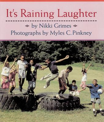 It's Raining Laughter - Grimes, Nikki, and Pinkney, Myles C (Photographer)