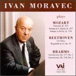 Ivan Moravec Plays Mozart, Beethoven and Brahms