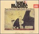 Ivan Moravec Plays Mozart, Beethoven, Chopin, Franck, Ravel, Debussy