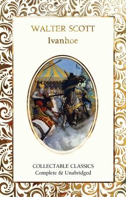 Ivanhoe - Scott, Walter, Sir, and John, Judith (Contributions by)