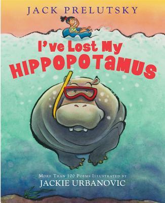 I've Lost My Hippopotamus - Prelutsky, Jack