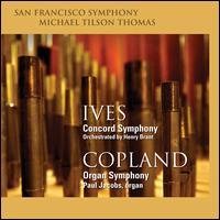 Ives/Brant: A Concord Symphony; Copland: Organ Symphony - Paul Jacobs (organ); San Francisco Symphony; Michael Tilson Thomas (conductor)