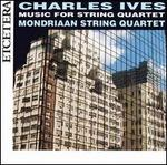 Ives: Music for String Quartet