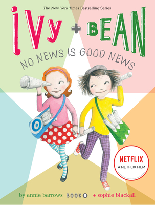 Ivy and Bean No News Is Good News (Book 8) - Barrows, Annie