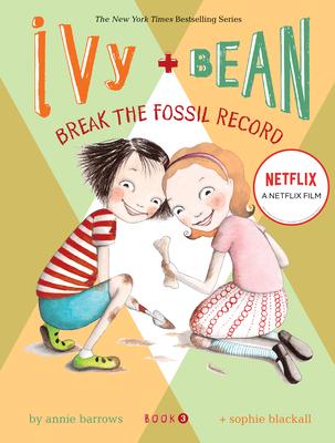 Ivy & Bean Break the Fossil Record - Barrows, Annie