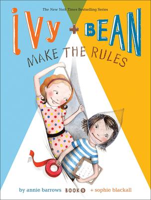Ivy + Bean Make the Rules - Barrows, Annie