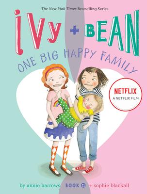 Ivy + Bean One Big Happy Family - Barrows, Annie