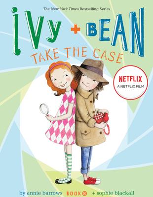 Ivy + Bean Take the Case - Barrows, Annie