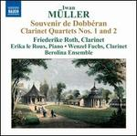Iwan Müller: Souvenir de Dobbéran; Clarinet Quartets Nos. 1 & 2