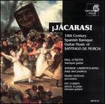 J�caras! 18th Century Spanish Baroque Guitar Music